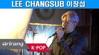 [Pops in Seoul His First Mini Album! LEE CHANGSUB(이창섭)'s 'Gone' MV Shooting Sketch