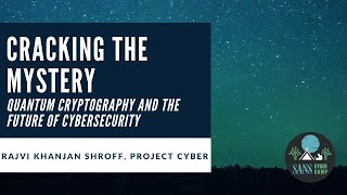 Cracking the Mystery: Quantum Cryptography and The Future of Cybersecurity
