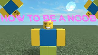 How To Be A Noob - ROBLOX Machinima