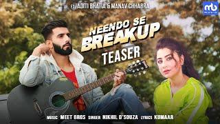Neendo Se Breakup | Teaser | Meet Bros, Nikhil D'Souza |GaanaOriginals| Aditi Bhatia, Manav Chhabra