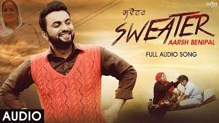 Aarsh Benipal : Sweater (Audio) - Desi Crew - Jassi Lohka - Latest Punjabi Songs 2016 - SagaHits