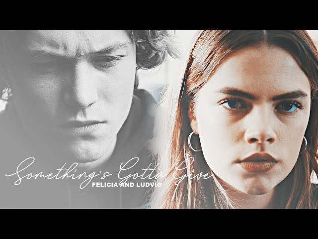 felicia and ludvig | how did we get so far gone? [2x03]