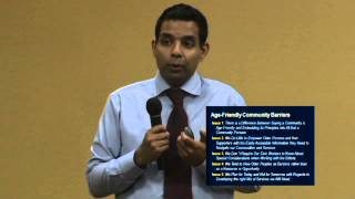 Age Friendly Communities: Pipe Dreams or Possibilities ?  Presented by Dr Samir K. Sinha