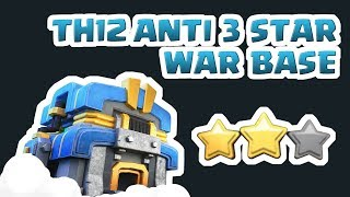 [#17] TH12 Anti 3 Star War Base + Replays_Clash of Clans_2018