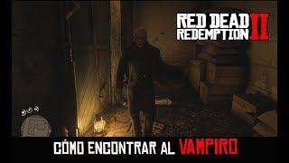 RED DEAD REDEMPTION 2 -CÓMO ENCONTRAR AL VAMPIRO-