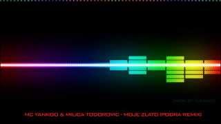 MC Yankoo & Milica Todorovic - Moje Zlato (Podra Remix) HD