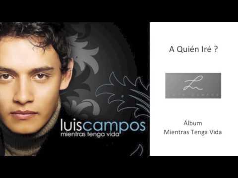 Luis Campos - A Quién Iré ? (Cover Audio)
