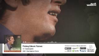 Predrag Zivkovic Tozovac - Oj Javore, Javore