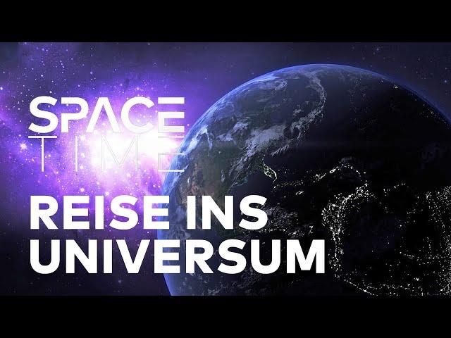 Von der Erde in die Unendlichkeit | SPACETIME Doku