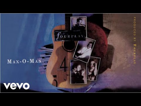 Fourplay - Max-O-Man (audio)