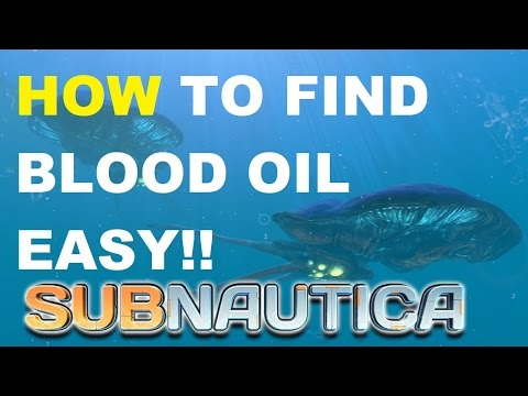 Subnautica How to find Blood Oil
