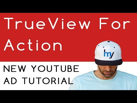 TrueView For Action YouTube Ad Tutorial