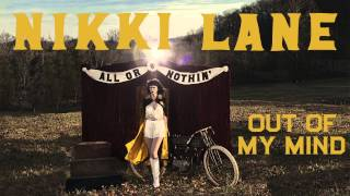 Nikki Lane - Out Of My Mind [Audio Stream]