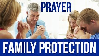 POWERFUL PRAYER FOR MY FAMILY PROTECTION  ✅