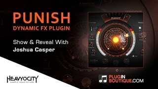 PUNISH Dynamic FX Plugin By Heavyocity - Show Reveal