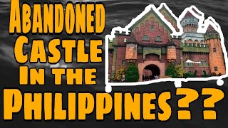 FANTASY WORLD|| Abandoned castle in the Philippines|| Unfinished disneyland of the Philippines