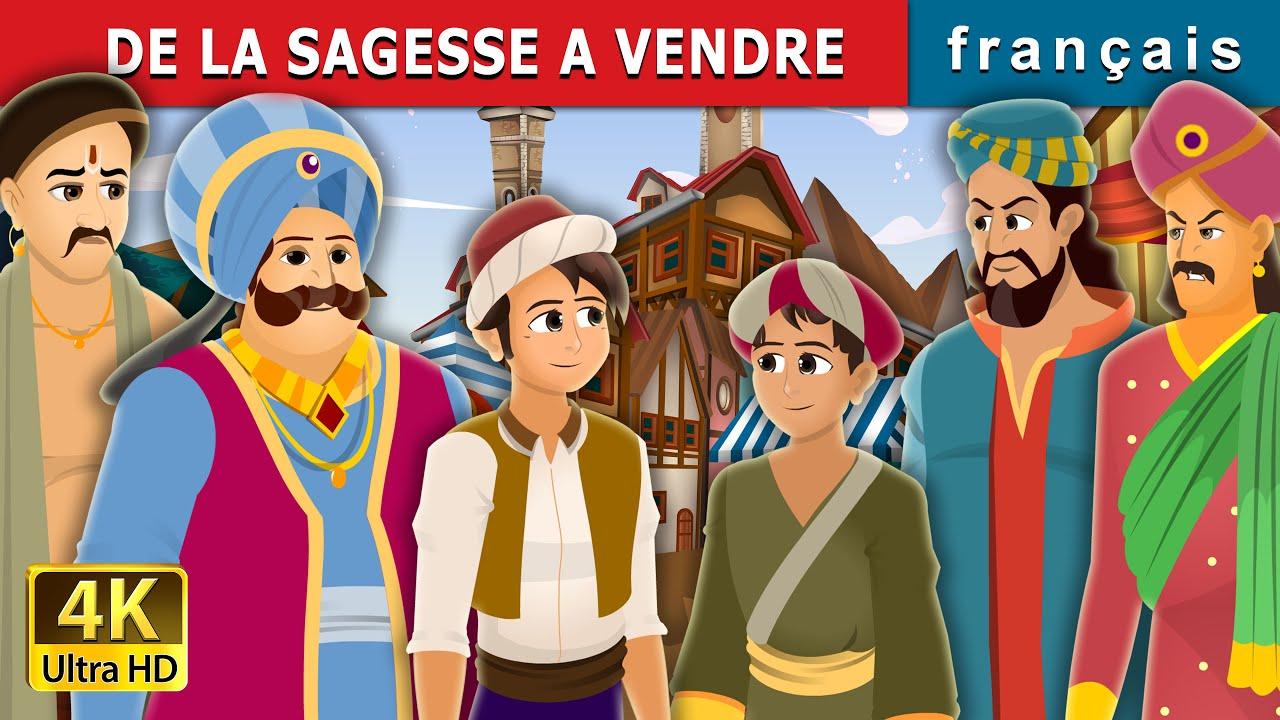 DE LA SAGESSE A VENDRE | Wisdom For Sale | Contes De Fées Français