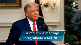 """""""Hemos llegado a históricas alianzas con México, Guatemala, Honduras y El Salvador para detener el tráfico de personas"""", dijo Trump ante la ONU en un mensaje grabado"""