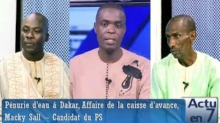 Actu en 7 - Pénurie d'eau à Dakar, Affaire de la caisse d'avance, Macky Sall – Candidat du PS