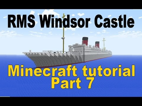 RMS Windsor Castle, Minecraft Tutorial! Part 7