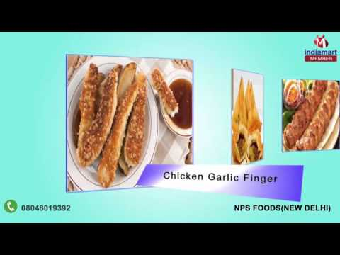 Non Veg Appetizers and Fish Products by Nps Foods, New Delhi