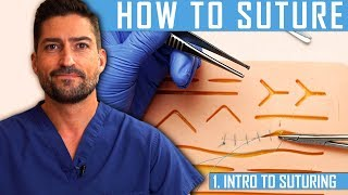 How To Suture: Intro To Suturing Like a Surgeon