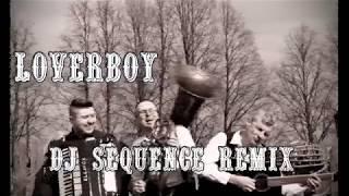 LOVERBOY - Dobry mąż (DJ Sequence Remix)
