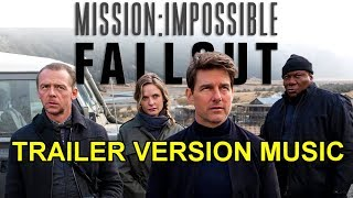 MISSION IMPOSSIBLE 6 : FALLOUT Trailer Music Version | Official Movie Soundtrack Theme Song