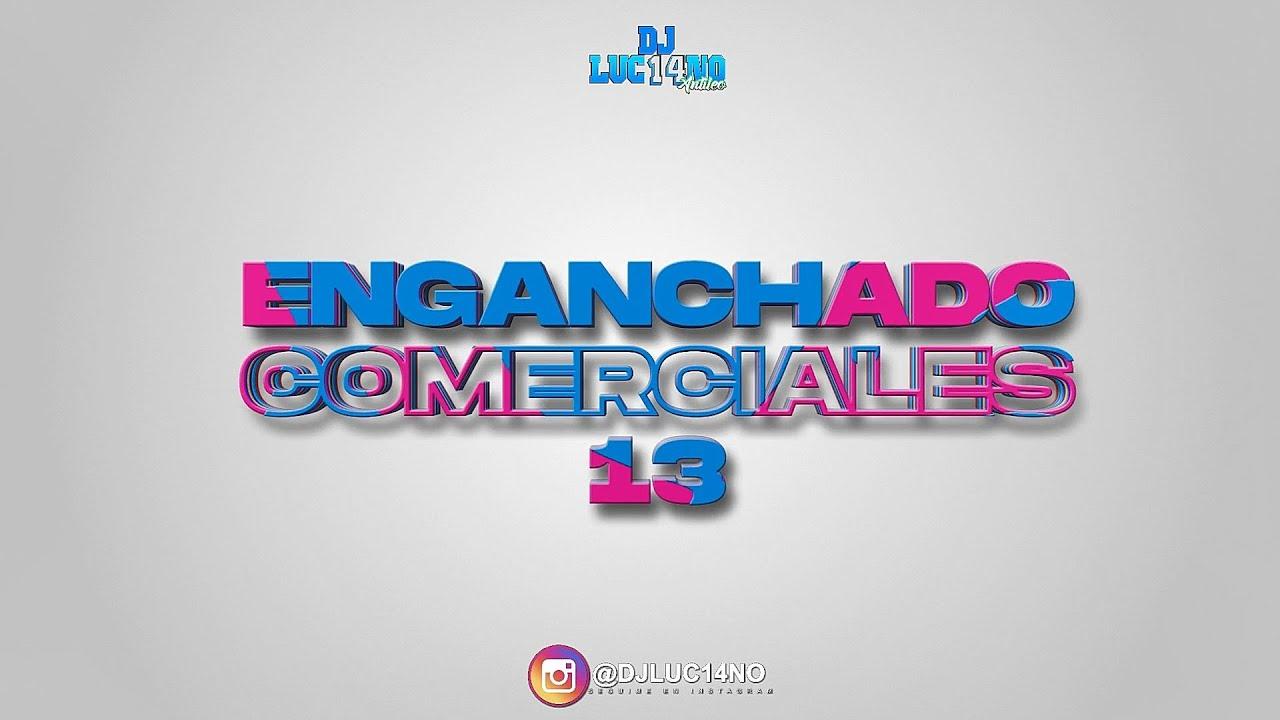 Download ENGANCHADO COMERCIALES 13 (2021) - DJ Luc14no Antileo - V.A