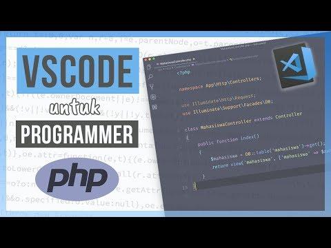 VISUAL STUDIO CODE Untuk PROGRAMMER PHP