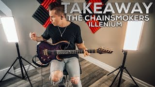 The Chainsmokers, Illenium Takeaway (feat. Lennon Stella) Cole Rolland (guitar Cover)
