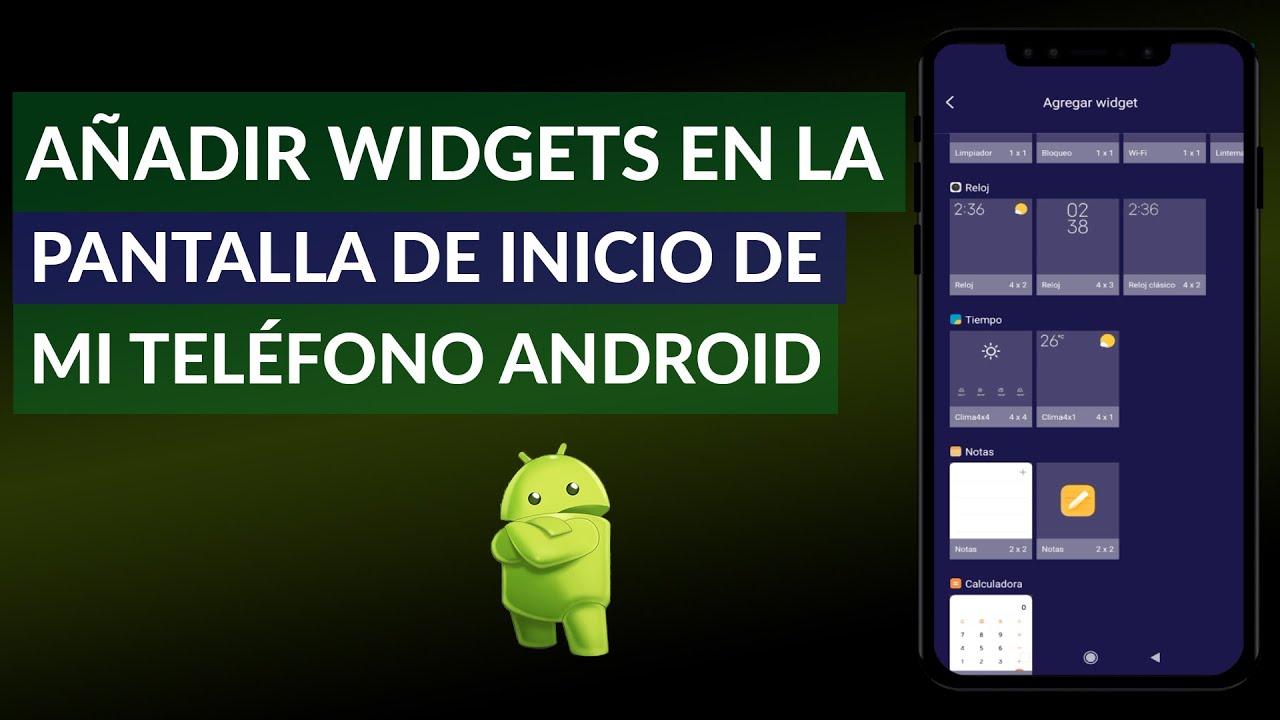 Cómo Añadir Widgets en la Pantalla de Inicio de mi Teléfono Android