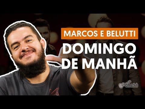 Domingo de Manhã - Marcos e Belutti (aula de violão completa)