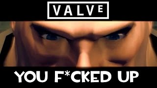 Valve You F*cked Up. End Of The Line Update.