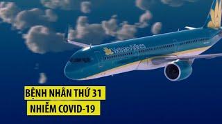Việt Nam có bệnh nhân thứ 31 nhiễm Covid 19, là người Anh trên chuyến bay VN0054
