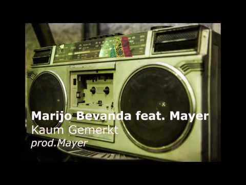 Marijo Bevanda feat. Mayer - Kaum Gemerkt