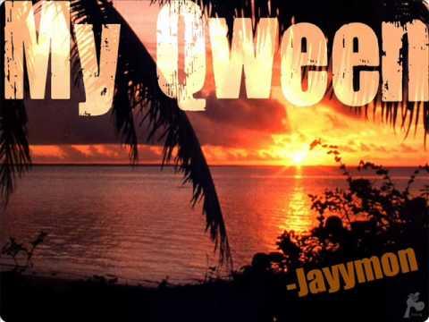Jayymon- My Kween.