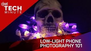 Low light phone photography 101 (Tech Minute)