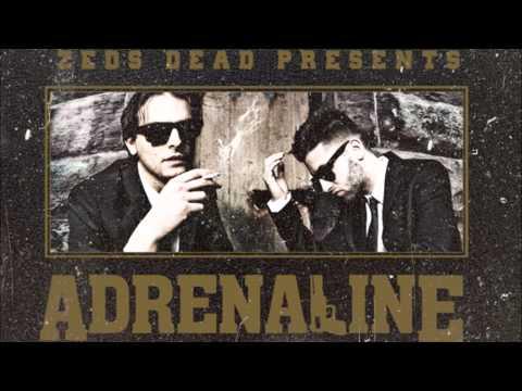Zeds Dead  Oh No Adrenaline EP