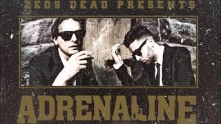 Zeds Dead - Oh No (Adrenaline EP)