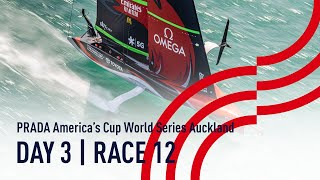 DAY 3 | RACE 12 | Emirates Team NZ vs Luna Rossa| PRADA America's Cup World Series Auckland, NZ