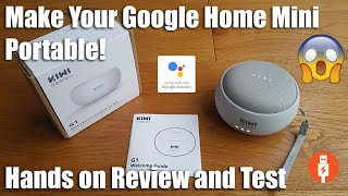 Make your Google Home Mini Portable with the KIWI Battery base [Hands on Review and Test]