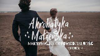 Akrobatyka małżeńska [#04] Maksymalna odpowiedzialność