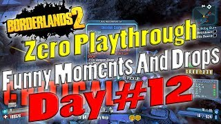 Borderlands 2 | Zero Playthrough Funny Moments And Drops | Day #12