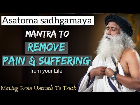 🔴 Chant By Sadhguru | Mantra To Remove Pain & Suffering- Asatoma Sadgamay Healing Mantra For Health