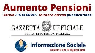L'aumento pensioni pubblicato sulla gazzetta ufficiale n° 203 (l'art.15 ) non lascia tante speranze. tra l'altro spiace dover constatare che le parole del pr...