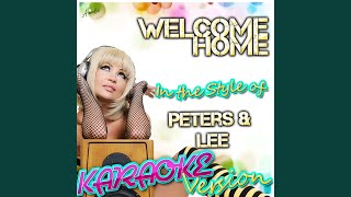 Welcome Home (In the Style of Peters & Lee) (Karaoke Version)