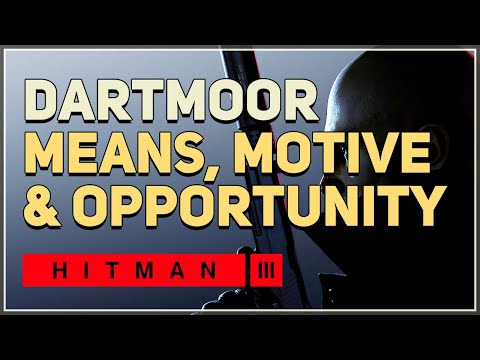 Means Motive and Opportunity Hitman 3 Mission