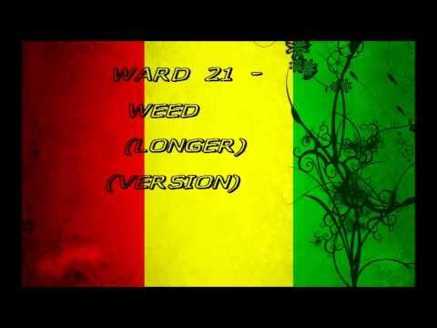 Ward 21 - Weed (Longer Edit)