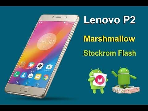 Lenovo P2 Stock Rom Firmware Flash with Marshmallow 6 0 (Restore Volte,OTA  Updates & Warranty)